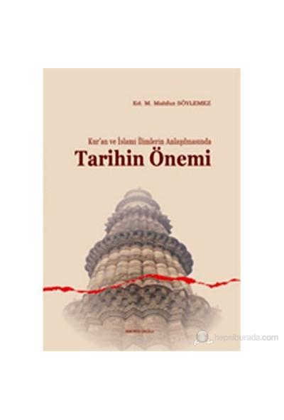 Kur'An Ve İslami İlimlerin Anlaşılmasında Tarihin Önemi-Kolektif