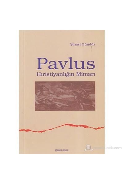 Pavlus Hıristiyanlığın Mimarı-Şinasi Gündüz