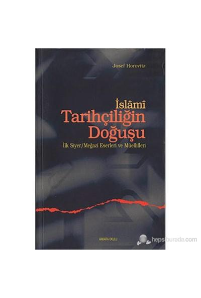 İslami Tarihçiligin Doğuşu (İlk Siyer-Meğazi Eserleri ve Müellifleri)