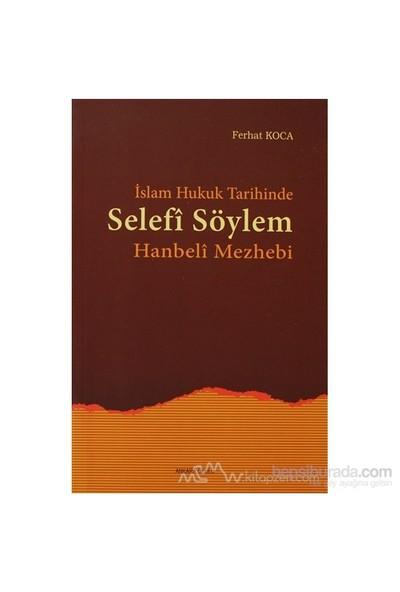 İslam Hukuk Tarihinde Selefi Söylem-Ferhat Koca
