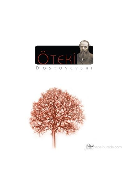 Öteki-Fyodor Mihayloviç Dostoyevski