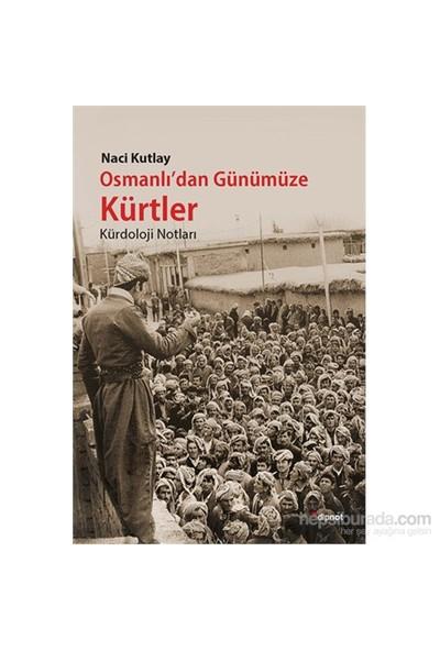 Osmanlı'Dan Günümüze Kürtler-Naci Kutlay