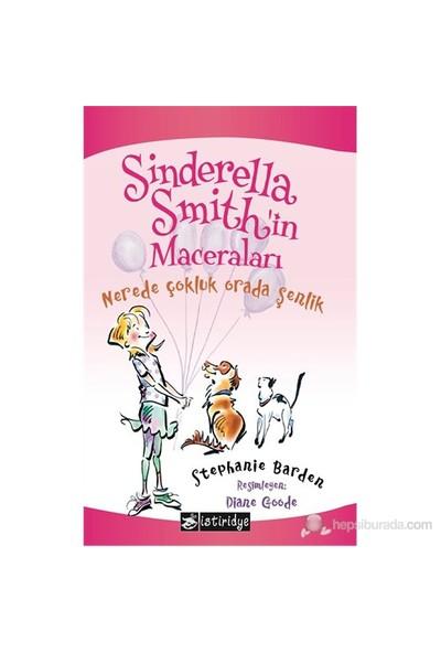 Sinderella Smith'İn Maceraları - Nerede Çokluk Orada Şenlik-Stephanie Barden