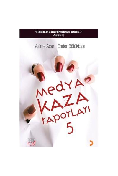 Medya Kaza Raporları 5-Azime Acar