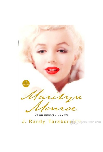 Marilyn Monroe ve Bilinmeyen Hayatı - J. Randy Taraborrelli