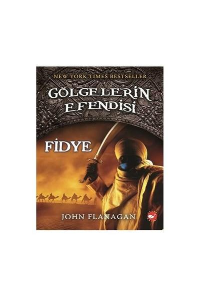 Gölgelerin Efendisi 7 - Fidye - John Flanagan