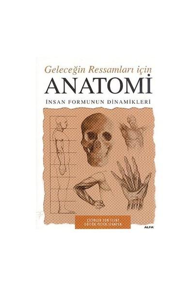 Anatomi - Geleceğin Ressamları İçin İnsan Formunun Dinamikleri