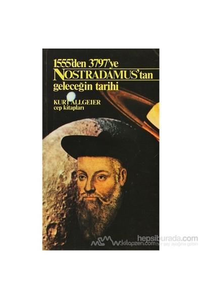 Nostradamus'Tan Geleceğin Tarihi 1555'Den 3797'Ye-Kurt Allgeier