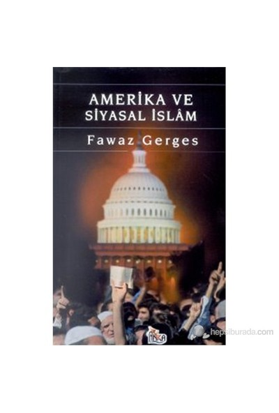 Amerika Ve Siyasal İslam (America And Political Islam)-Fawaz Gerges