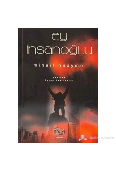 Ey İnsanoğlu-Mihail Nuayme