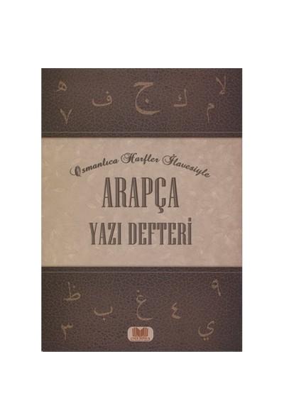 Arapça Yazı Defteri (Osmanlıca Harfler İlavesiyle)-Kolektif