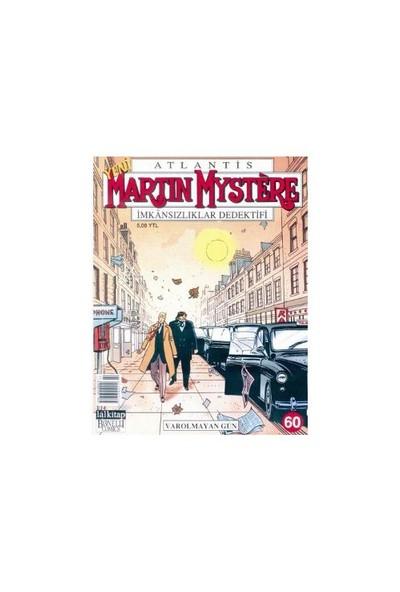 Atlantis Martin Mystere Yeni Seri Sayı: 60 Varolmayan Gün İmkansızlıklar Dedektifi-Andrea Pasini