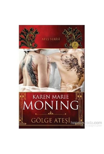Gölge Ateşi-Karen Marie Moning