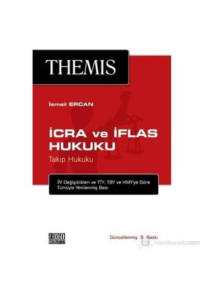 Themis İcra Ve İflas Hukuku - Takip Hukuku-İsmail Ercan