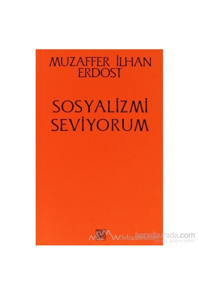 Sosyalizmi Seviyorum-Muzaffer İlhan Erdost