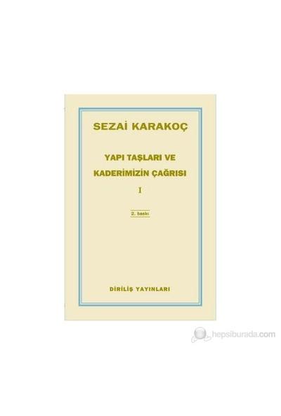 Yapı Taşları Ve Kaderimizin Çağrısı 1-Sezai Karakoç