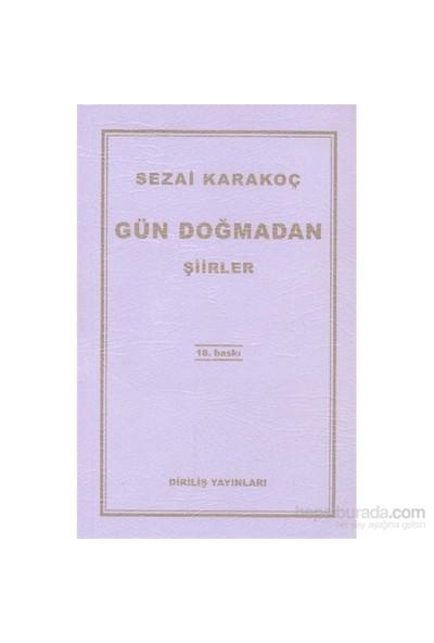 Gün Doğmadan Şiirler - Sezai Karakoç
