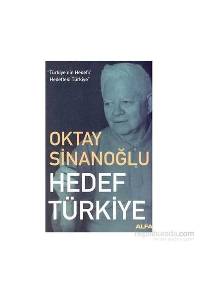 Hedef Türkiye-Oktay Sinanoğlu