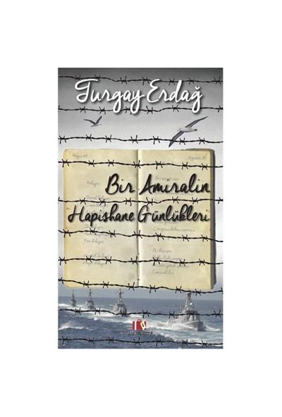 Bir Amiralin Hapishane Günlükleri-Turgay Erdağ