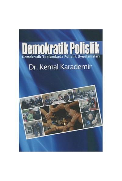 Demokratik Polislik-Kemal Karademir
