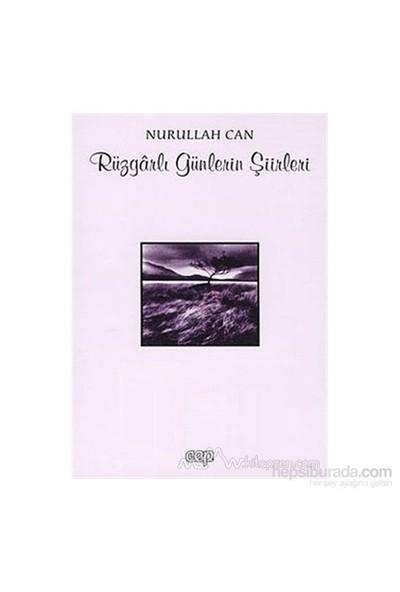 Rüzgarlı Günlerin Şiirleri-Nurullah Can
