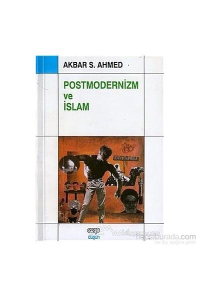 Postmodernizm Ve İslam-Akbar Ahmed