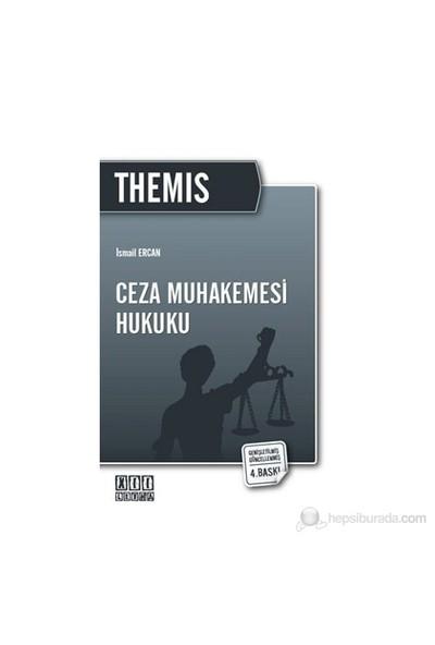 Themis Ceza Muhakemesi Hukuku-İsmail Ercan