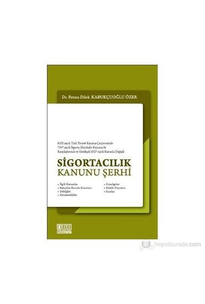 Sigortacılık Kanunu Şerhi-Fatma Dilek Kabukçuoğlu Özer