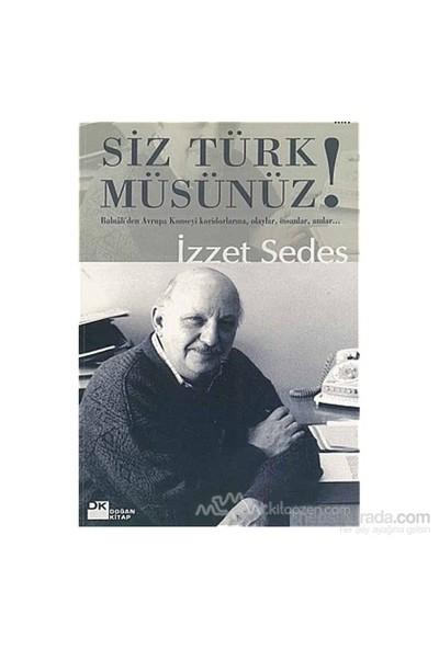 Siz Türk Müsünüz!-Selami İzzet Sedes