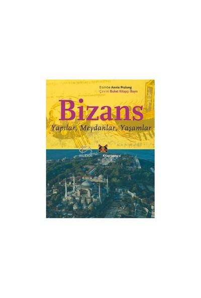 Bizans - (Yapılar, Meydanlar, Yaşamlar)-Annie Pralong
