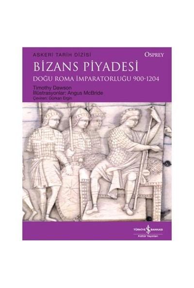 Bizans Piyadesi - Doğu Roma İmparatorluğu 900-1204 - Timothy Dawson