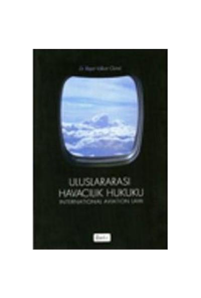 Uluslararası Havacılık Hukuku - Reşat Volkan Günel