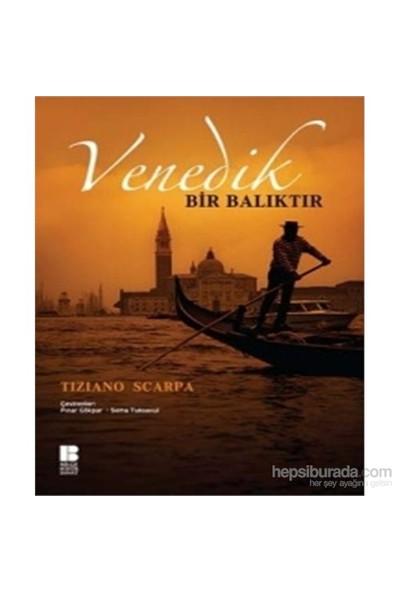 Venedik Bir Balıktır-Tiziano Scarpa