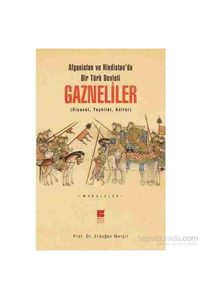 Gazneliler - Siyaset, Teşkilat, Kültür-Erdoğan Merçil