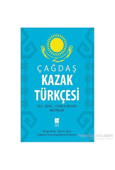 Çağdaş Kazak Türkçesi: Ses-Şekil-Cümle Bilgisi-Metinler-Güljanat Kurmangalıyeva Ercilasun