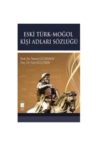 Eski Türk Moğol Kişi Adları Sözlüğü-Tuncer Gülensoy