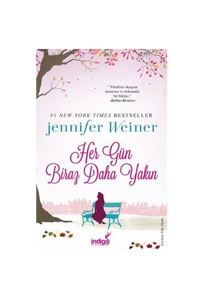 Her Gün Biraz Daha Yakın-Jennifer Weiner