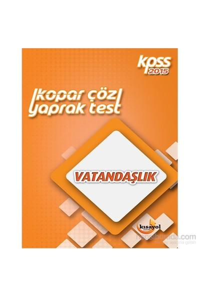 Kısayol 2015 KPSS Kopar Çöz Vatandaşlık Yaprak Test