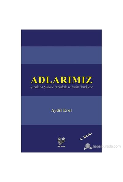Adlarımız - (Şarkılarla Şiirlerle Türkülerle ve Tarihi Örneklerle) (Ciltli)