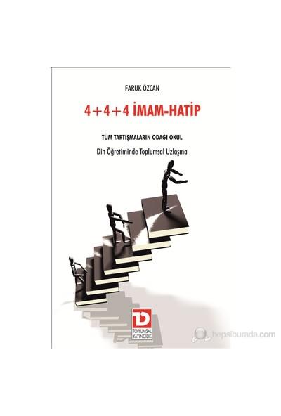 4+4+4 İmam - Hatip (Tüm Tartışmaların Odağı Okul Din Öğretiminde Toplumsal Uzlaşma)-Faruk Özcan