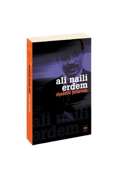 Siyasetin Yollarında-Ali Naili Erdem
