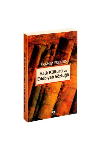 Halk Kültürü Ve Edebiyatı Sözlüğü-İbrahim Erşahin