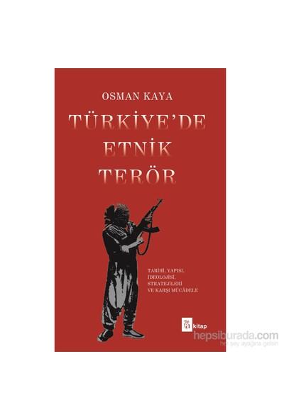 Türkiye'De Etnik Terör-Osman Kaya