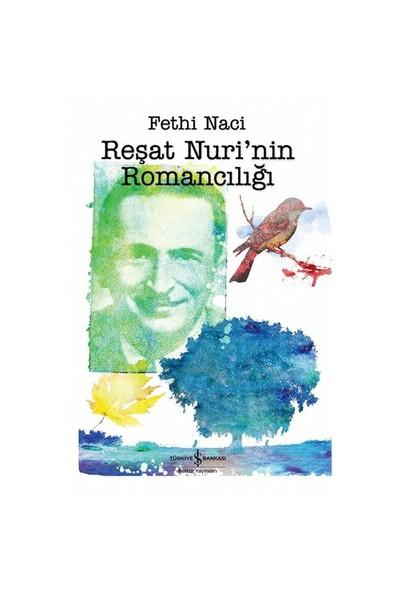Reşat Nuri'nin Romancılığı - Fethi Naci