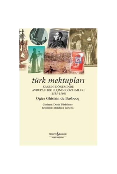 Türk Mektupları – Kanuni Döneminde Avrupalı Bir Elçinin Gözlemleri - Ogler Ghislain De Busbecq
