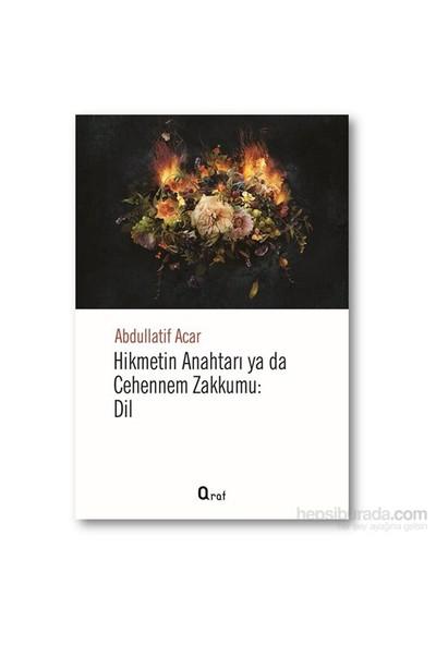 Hikmetin Anahtarı Yada Cehennem Zakkumu: Dil-Abdullatif Acar
