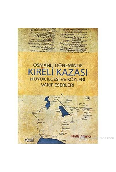Osmanlı Döneminde Kıreli Kazası (Hüyük İlçesi Ve Köyleri Vakıf Eserleri )-Halis Akıncı