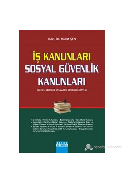 İş Kanunları - Sosyal Güvenlik Kanunları-Murat Şen