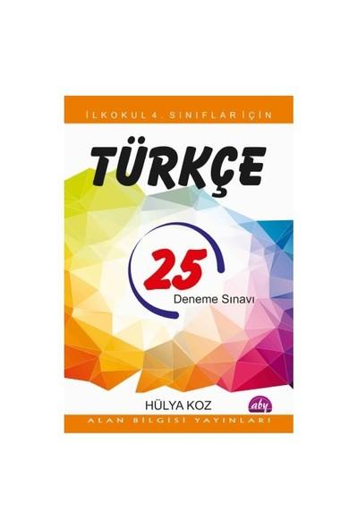İlkokul 4. Sınıflar İçin 25 Türkçe Deneme Sınavı - Hülya Koz