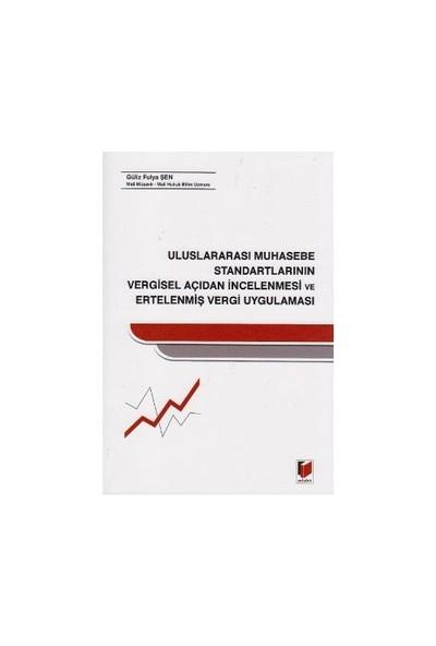 Uluslararası Muhasebe Standartlarının Vergisel Açıdan İncelenmesi ve Ertelenmiş Vergi Uygulaması